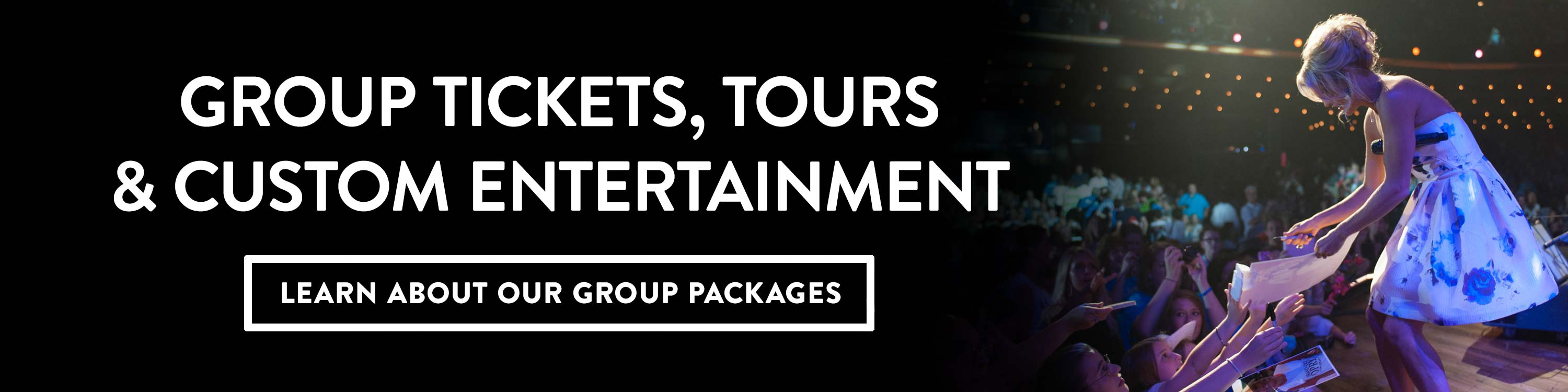 Group Tickets, Tours, and Custom Entertainment - Learn About Our Group Packages
